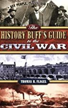 The History Buff's Guide to the Civil War by…