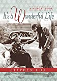 Cox, Stephen: It's a Wonderful Life: A Memory Book