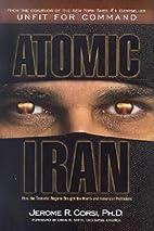 Atomic Iran: How the Terrorist Regime Bought…