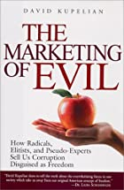 The Marketing of Evil: How Radicals,…