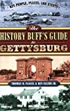 Thomas R. Flagel And Ken Allers Jr.: The History Buff's Guide to Gettysburg (Key People, Places, and Events)