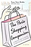 Winkler, Susan Swire: The Paris Shopping Companion: A Personal Guide to Shopping in Paris for Every Pocketbook
