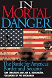 Tancredo, Tom: In Mortal Danger: The Battle for America&#39;s Border and Security