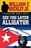 Buckley, William F.: See You Later Alligator