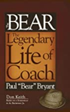 Bear The Legendary Life of Coach Paul Bear…