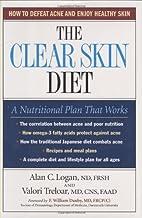 The Clear Skin Diet by Alan C. Logan