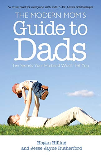 the-modern-moms-guide-to-dads-ten-secrets-your-husband-wont-tell-you