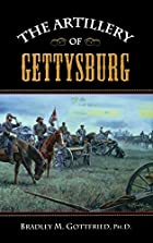 The Artillery of Gettysburg by Bradley M.…
