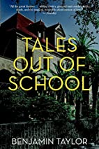 Tales Out of School: A Novel by Benjamin…