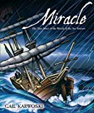 Karwoski, Gail: Miracle: The True Story of the Wreck of the Sea Venture