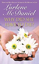 Why Did She Have To Die? by Lurlene McDaniel