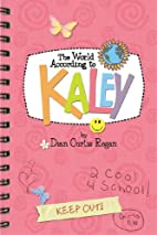 The World According To Kaley by Dian Curtis…