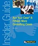 WetFeet: Ace Your Case II: Fifteen Questions