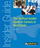 WetFeet: The WetFeet Insider Guide to Careers in Real Estate