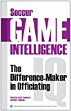 Carl P Schwartz: Soccer Game Intelligence: The Difference-Maker in Officiating