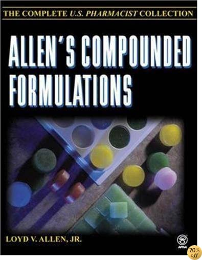 Allen's Compounded Formulations  : The Complete U.S. Pharmacist Collection