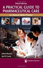 A Practical Guide to Pharmaceutical Care by…