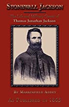 Stonewall Jackson - The Life and Military…