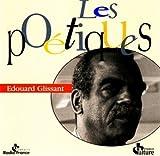 Glissant, Edouard: Les Poetiques (Les Grands Chaos)