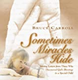 Bruce Carroll: Sometimes Miracles Hide