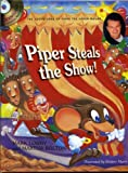 Lowry, Mark: Piper Steals the Show!: The Adventures of Piper the Hyper Mouse