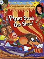 Piper Steals the Show! : The Adventures of…