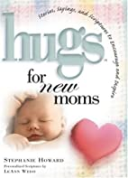 Hugs For New Moms - Stories, Sayings, And…