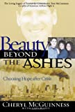 McGuinness, Cheryl: Beauty Beyond the Ashes : Choosing Hope after Crisis