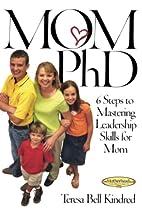 Mom PhD: 6 Steps to Mastering Leadership…