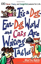 It's a Dog Eat Dog World and Cats Are…