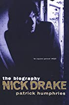 Nick Drake: The Biography by Patrick…