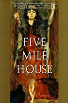 Five Mile House: A Novel by Karen Novak