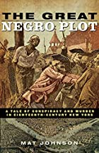 The Great Negro Plot: A Tale of Conspiracy…