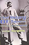 Margolis, Jonathan: A Brief History of Tomorrow
