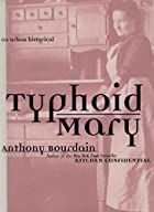 Typhoid Mary by Anthony Bourdain