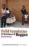 Katz, David: Solid Foundation: An Oral History of Reggae