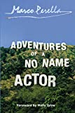 Perella, Marco: Adventures of a No Name Actor