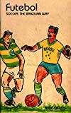 Bellos, Alex: Futebol: The Brazilian Way
