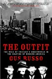 Russo, Gus: The Outfit: The Role of Chicago's Underworld in the Shaping of Modern America