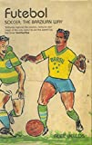 Bellos, Alex: Futebol: The Brazilian Way of Life