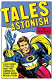 Ro, Ronin: Tales to Astonish: Jack Kirby, Stan Lee, and the American Comic Book Revolution