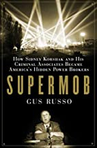 Supermob: How Sidney Korshak and His…