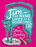 Appleby, Steven: Jim: The Nine Lives of a Dysfunctional Cat