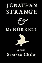Jonathan Strange & Mr. Norrell: A Novel by…