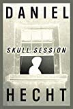 Hecht, Daniel: Skull Session