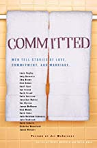Committed: Men Tell Stories of Love,…