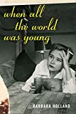 Holland, Barbara: When All The World Was Young: A Memoir