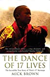 Brown, Mick: The Dance Of 17 Lives: The Incredible True Story Of Tibet's 17th Karmapa