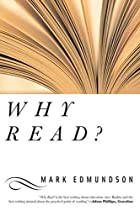 Why Read? by Mark Edmundson