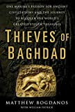 Patrick, William: Thieves of Baghdad: One Marine's Passion for Ancient Civilizations and the Journey to Recover the World's Greatest Stolen Treasures